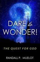 Dare to Wonder!