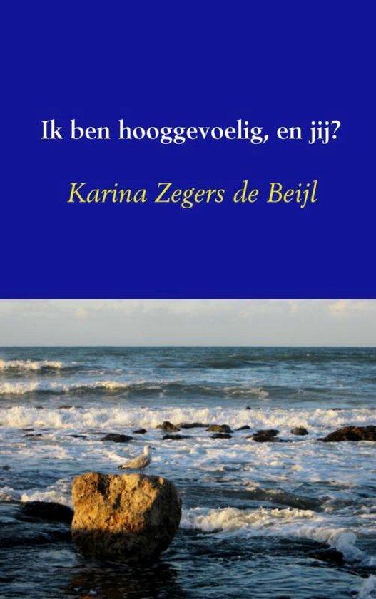 Ik ben hooggevoelig, en jij? - Karina Zegers de Beijl | Readingchampions.org.uk