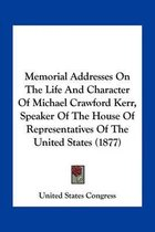 Memorial Addresses on the Life and Character of Michael Crawford Kerr, Speaker of the House of Representatives of the United States (1877)