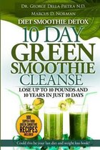 Diet Smoothie Detox, 10 Day Green Smoothie Cleanse