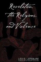 Boek cover Revelation, the Religions and Violence van Leo D. Lefebure