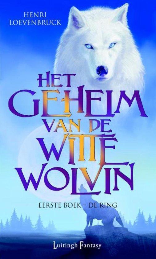 Het geheim van de Witte Wolvin - deel 1: De ring - Henri Loevenbruck |