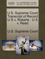 U.S. Supreme Court Transcript of Record U S V. Roberts