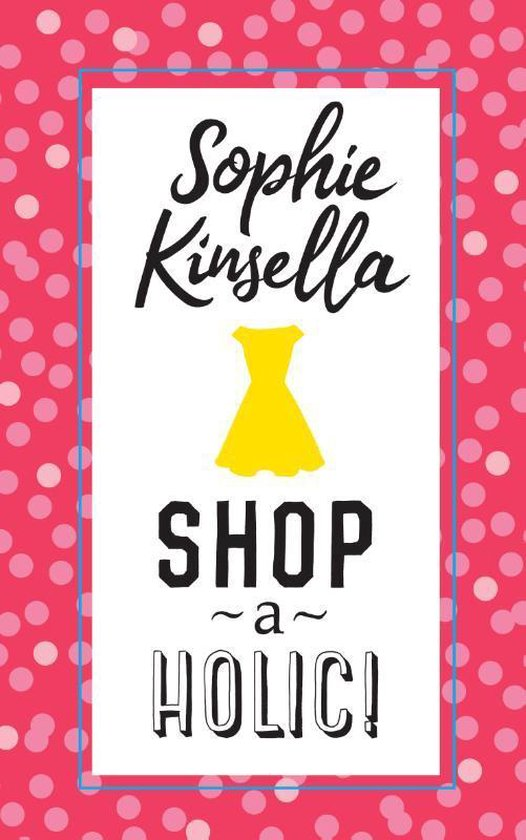 Shopaholic - Bekentenissen van een Shopaholic - Auteur Sophie Kinsella |