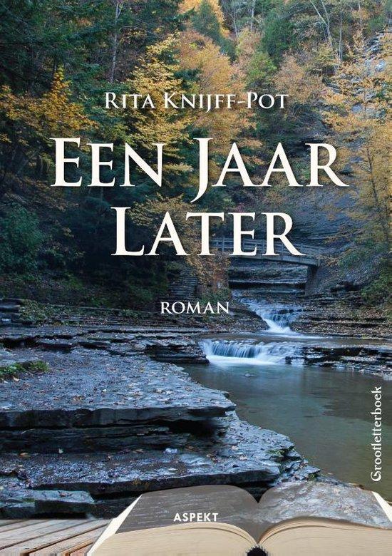 Een jaar later - Rita Knijff-Pot |