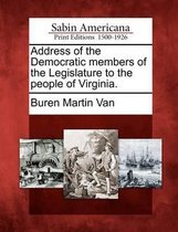 Address of the Democratic Members of the Legislature to the People of Virginia.