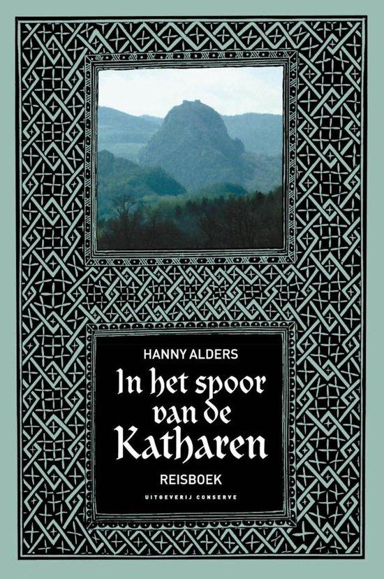 In het spoor van de Katharen - Hanny Alders |