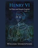 Henry VI: Part III In Plain and Simple English
