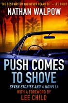 Omslag Push Comes to Shove: Seven Stories and a Novella, With a Foreword by Lee Child