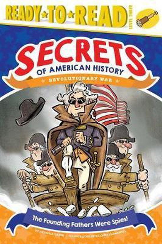 The Founding Fathers Were Spies!