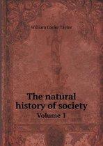 The Natural History of Society Volume 1