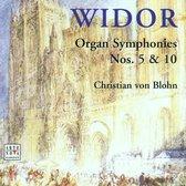 Widor: Organ Symphonies Nos 5 & 10 / Christian von Blohn