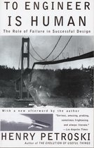 To Engineer Is Human : The Role Of Failure In Successful Design