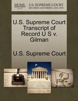U.S. Supreme Court Transcript of Record U S V. Gilman