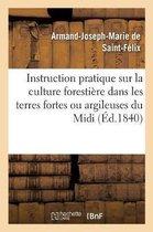 Instruction pratique sur la culture forestiere dans les terres fortes ou argileuses du Midi