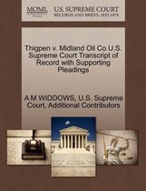 Boek cover Thigpen V. Midland Oil Co U.S. Supreme Court Transcript of Record with Supporting Pleadings van A M Widdows