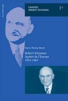 Robert Schuman, Apaotre De l'Europe 1953-1963