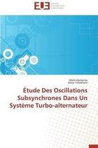�tude Des Oscillations Subsynchrones Dans Un Syst�me Turbo-Alternateur