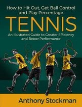 How to Hit Out, Get Ball Control and Play Percentage Tennis