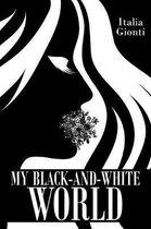 My Black and White World