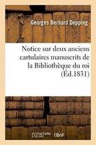 Notice Sur Deux Anciens Cartulaires Manuscrits de la Biblioth que Du Roi