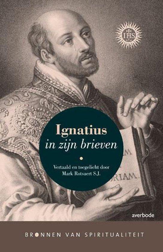 Ignatius in zijn brieven - Ignatius van Loyola  
