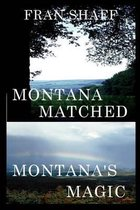 Montana Matched, Montana's Magic