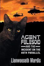 Agent Felesoid and the Incident on the 49th Parallel