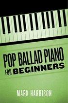 Pop Ballad Piano for Beginners