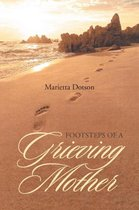 Footsteps of a Grieving Mother