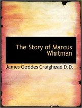 The Story of Marcus Whitman