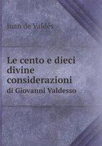 Le Cento E Dieci Divine Considerazioni Di Giovanni Valdesso