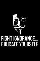 Fight Ignorance... Educate Yourself