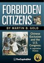 Forbidden Citizens: Chinese Exclusion and the U.S. Congress