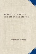 Perfectly Pretty and other love stories