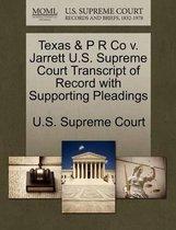 Texas & P R Co V. Jarrett U.S. Supreme Court Transcript of Record with Supporting Pleadings