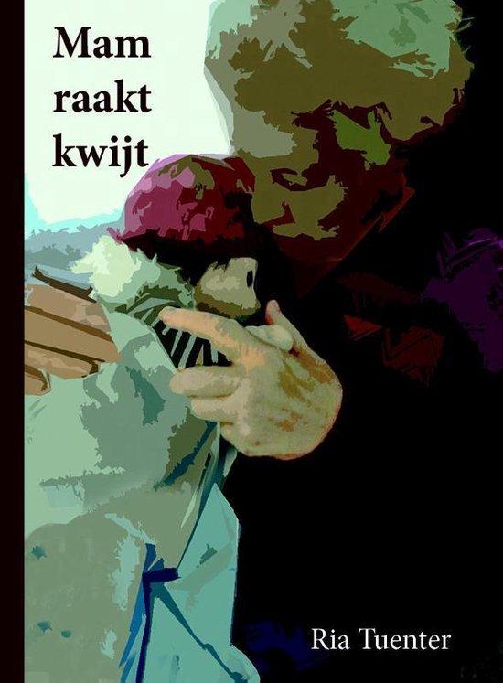Mam raakt kwijt - Ria Tuenter | Readingchampions.org.uk