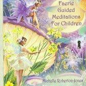Faerie Guided Meditations Children
