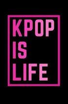 Kpop Blank Lined Notebook - Journal K-Pop Is Life Book