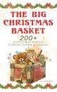 Omslag The Big Christmas Basket: 200+ Christmas Novels, Stories, Poems & Carols (Illustrated)