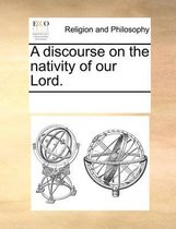A Discourse on the Nativity of Our Lord