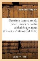 Decisions sommaires du Palais, mises par ordre alphabetique, notes arrests de la cour de parlement