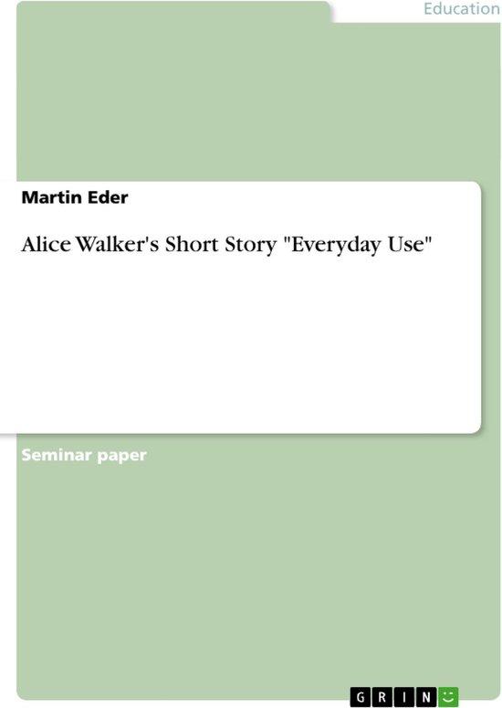 Alice Walker's Short Story 'Everyday Use'