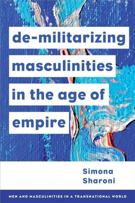Boek cover Demilitarizing Masculinities Amidst Backlash van Simona Sharoni (Hardcover)
