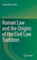 Roman Law and the Origins of the Civil Law Tradition