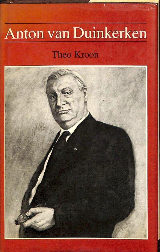 Anton van duinkerken. ( prof.dr. W.J.M.A. Asselbergs ) 1903-1968 - Kroon  