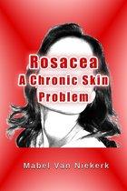 Rosacea: A Chronic Skin Problem