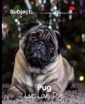 Pug - Live Love Dogs!