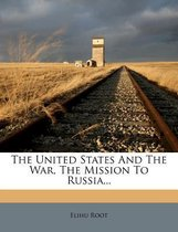 The United States and the War, the Mission to Russia...