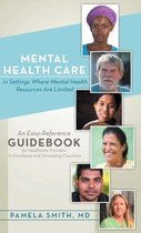 Mental Health Care in Settings Where Mental Health Resources Are Limited